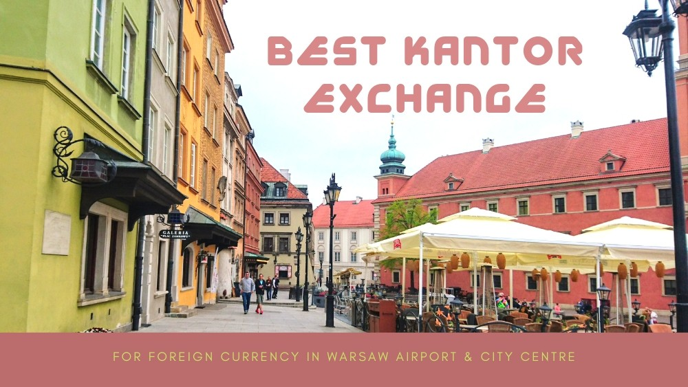 Best Kantor Exchange Forex Currency in Warsaw Airport & City Centre