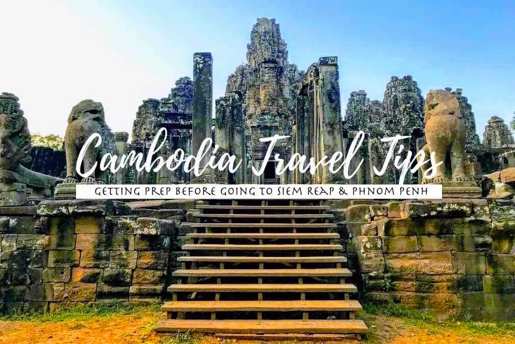 7 Cambodia Travel Tips: Things to Know Before Travelling to Cambodia