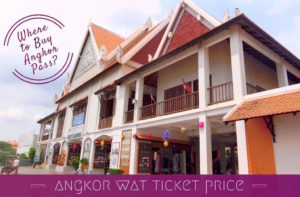 Angkor Wat Ticket Price: Where to Buy Tickets Online & Ticket Office
