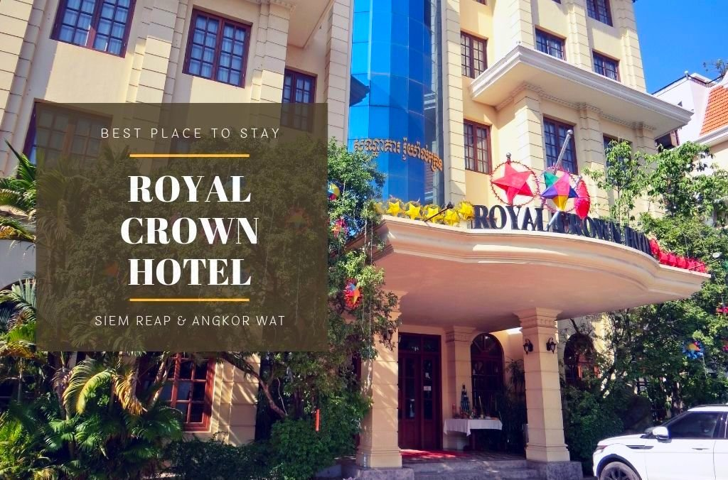 Royal Crown Hotel & Spa: The Best Place You Can Stay in Siem Reap