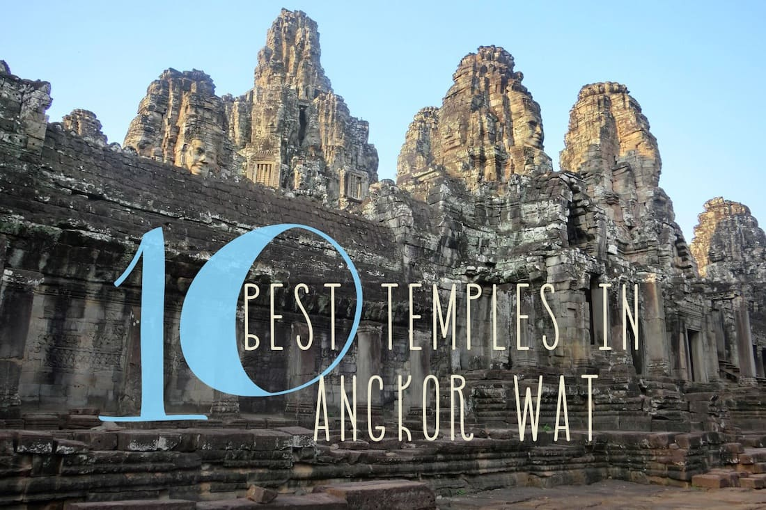 10 Best Temples in Angkor Wat You Must See and Visit