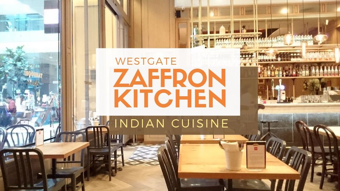 Zaffron Kitchen @ Westgate: Best Indian Restaurant & Food