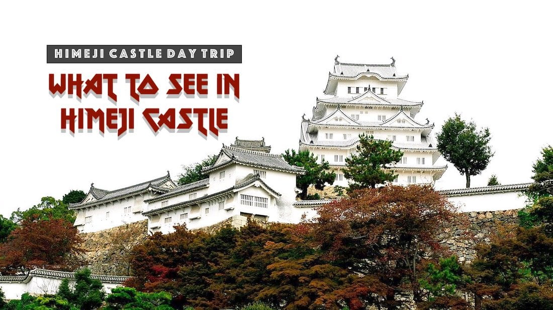 Himeji Castle Day Trip and How to Fully Maximise Your Day
