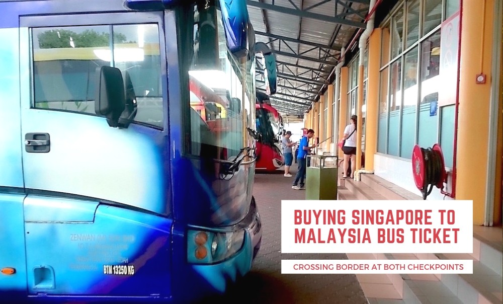How to Buy Singapore to Malaysia Bus Ticket & Crossing Border at Checkpoint