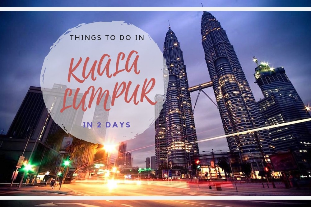 10 Things to Do in Kuala Lumpur in 2 days with 4 MRT Stations