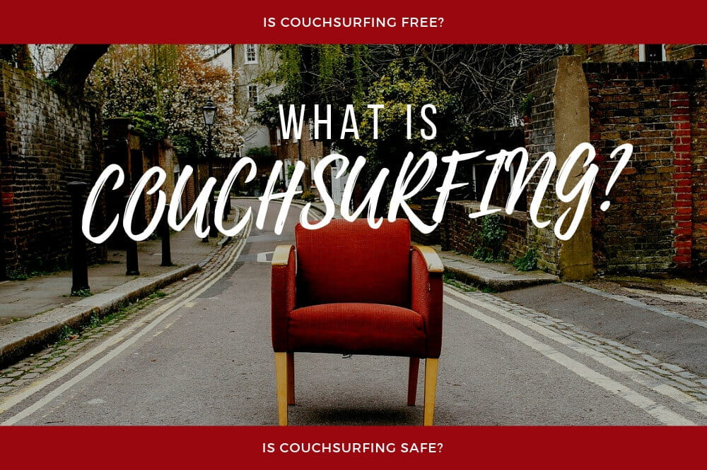 What is Couchsurfing? Is Couchsurfing Free and Safe?