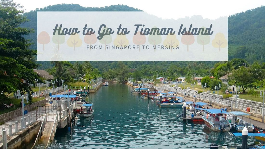 How to Go to Pulau Tioman Island from Singapore to Mersing